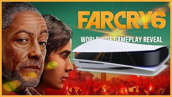 Far Cry 6 Worldwide Gameplay Reveal by Ubisoft & More PS5 Trailers!.jpg