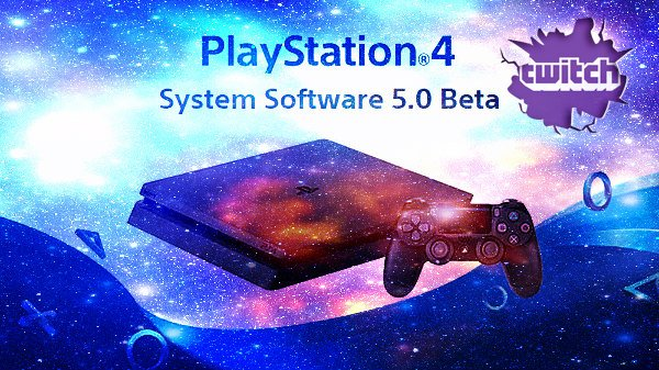 PS4 Firmware 5.0 Rumored to Stream Twitch at 1080p 60fps on PS4 Pro.jpg